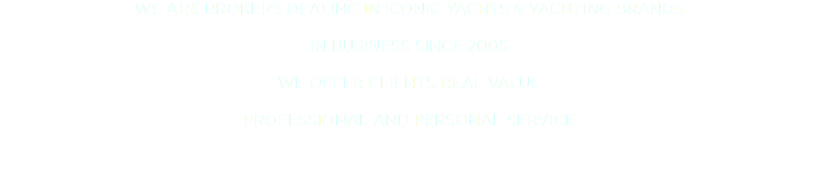 MORLEY YACHTS IS HERE IN MONACO IN BUSINESS SINCE 2005 SALES + CHARTER + BERTHS PROFESSIONAL AND PERSONAL SERVICE